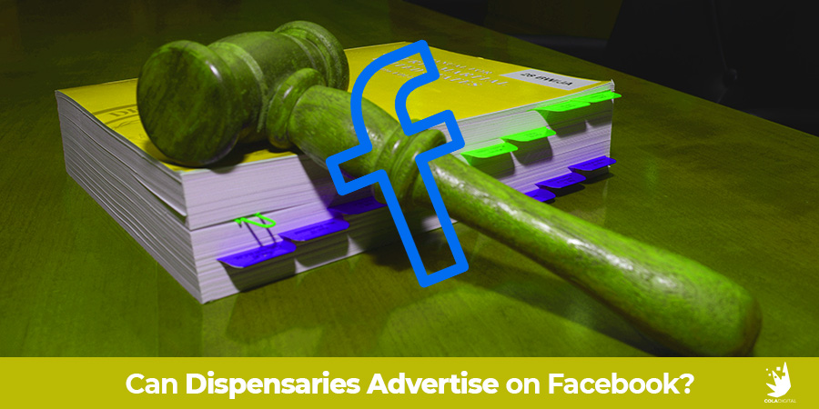Can dispensaries advertise on Facebook? Cola Digital, Cannabis marketing agency, discusses social media advertising tips for cannabis retail stores. ColaDigital.ca.