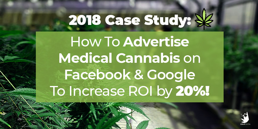 Medical Marijuana Advertising on Facebook, Google, and YouTube