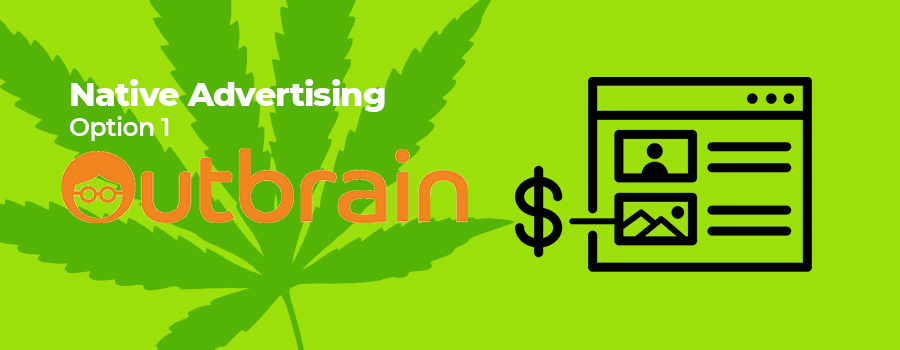 Option 1 for native advertising for marijuana. how advertising marijuana online using native advertising can help grow your dispensary business. Cannabis marketing agency. Dispensary marketing agency. Google ads for dispensaries.