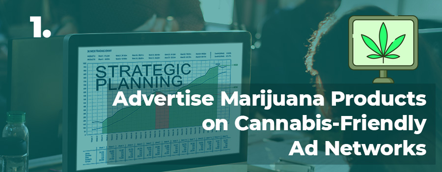 Cannabis Marketing Strategy Tip 1. Use native advertising networks in your marijuana marketing strategy. Cannabis-friendly advertising platforms. Cannabis marketing agency. Social media marketing for dispensaries.