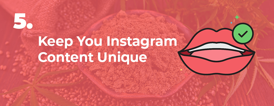 CBD advertising on Instagram tip 5. Keep your content on Instagram unique than that on other platforms. CBD advertising plan. CBD advertising strategy. CBD advertising agency. Instagram advertising for CBD products. Instagram advertising for CBD Oil.