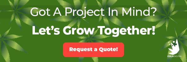 Request a Cannabis SEO Quote banner. Dispensary SEO pricing. Dispensary SEO Agency. Marijuana SEO company.