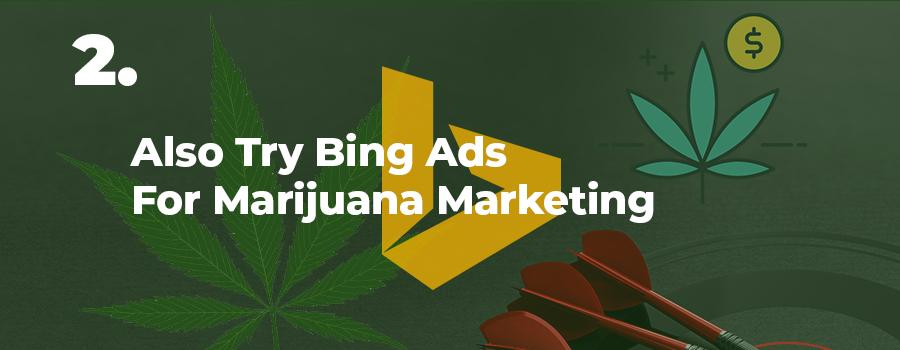 Use Bing Search Ads and Display ads in your marijuana marketing strategy. Marijuana SEO agency. Marijuana digital marketing company.