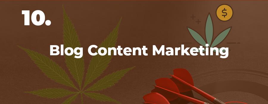 Marijuana marketing tip #10: Publish marijuana blog content with marijuana SEO. Cannabis marketing agency.