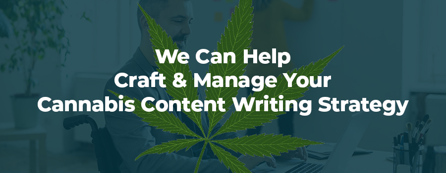 Cannabis content writers. Cannabis content writing services. cannabis industry writer. Content marketing agency for cannabis companies.