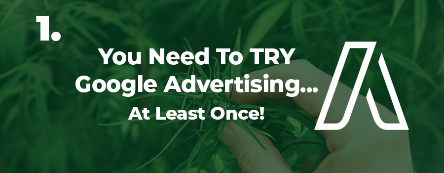 You Should Try Google Ads to Advertise CBD Products. Can you advertise CBD on Google. How to promote and market CBD online. CBD marketing agency. CBD Social Media Agency.