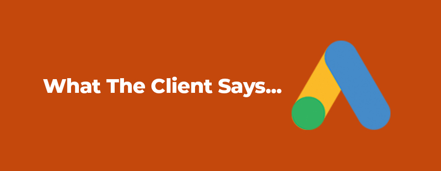 What the client has to say about our Google ads management.