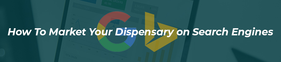 search engine marketing for dispensaries and cannabis retail stores.