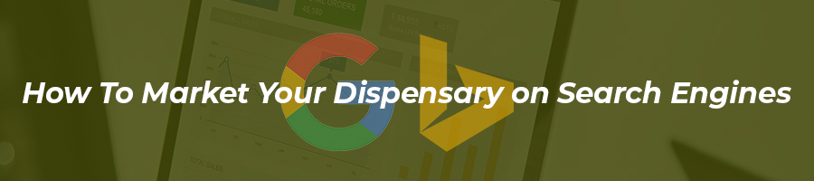 using google and bing to market a dispensary.