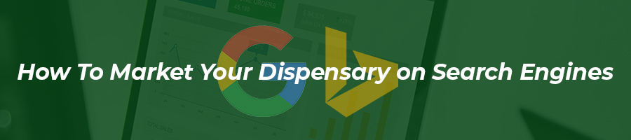 how to market a dispensary and cannabis retail store using search.