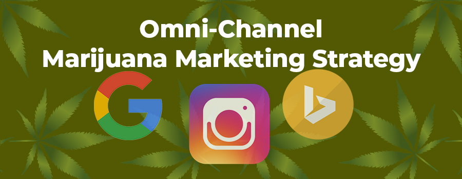 Combining Google, Bing, and Instagram provides omni-channel marijuana marketing strategy. Marijuana SEO marketing company.