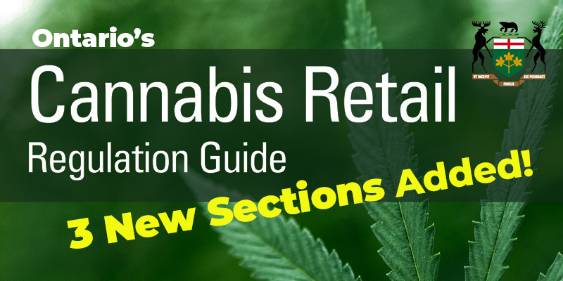 Ontario cannabis retail regulations guide. Three new sections added.