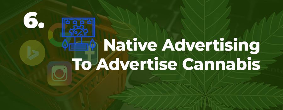 Native advertising can be one of the most effective marijuana marketing services in your cannabis marketing strategy. Cannabis advertising agency. Cannabis marketing agency.