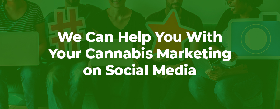 cannabis social media marketing agency. Cannabis marketing tips for social media. advertising cannabis on social media. cannabis advertising on youtube.