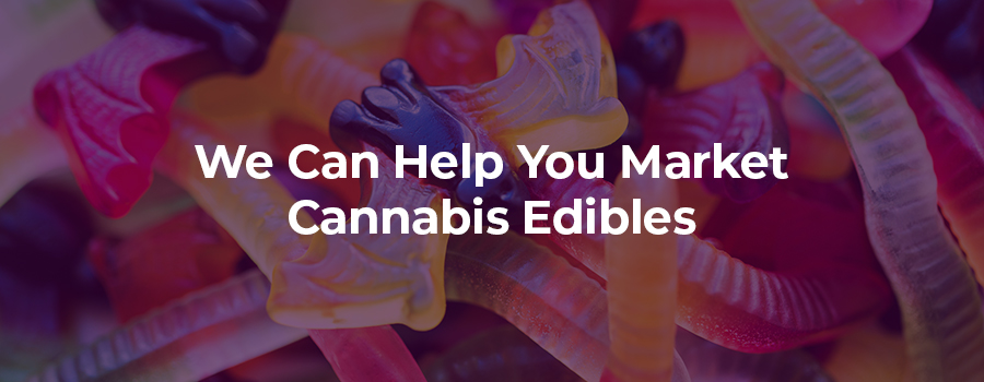 cannabis gummy worm edible products. health canada edibles regulations. dispensary marketing agency.