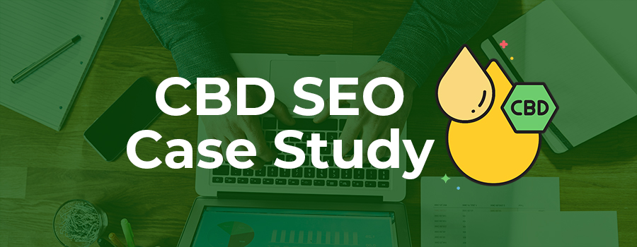 Case Study on how SEO can help CBD companies in 30-days.