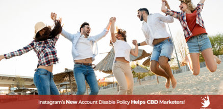 Young people holding hands, jumping, and very happy and celebrating Instagram's new account disable polisy. CBD marketing on Instagram.