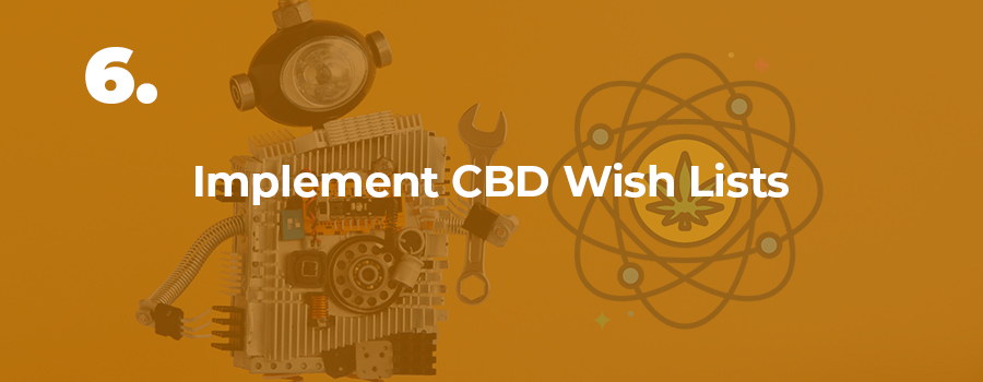 Use CBD wishlists as a feature on your cannabis website. Cannabis website development company in USA, Canada, and UK.