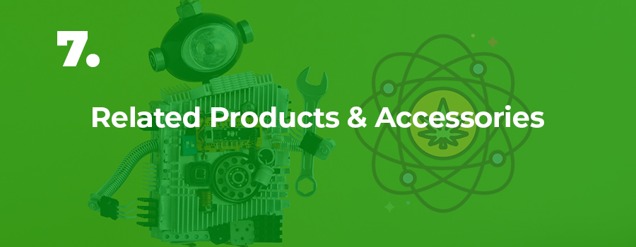 Always use related products and related accessories for your cbd products on all product pages.